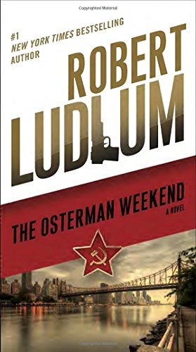 The Osterman Weekend: A Novel - APPROVED