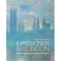 Impressionists in London: French Artists in Exile: The Ey Exhibition