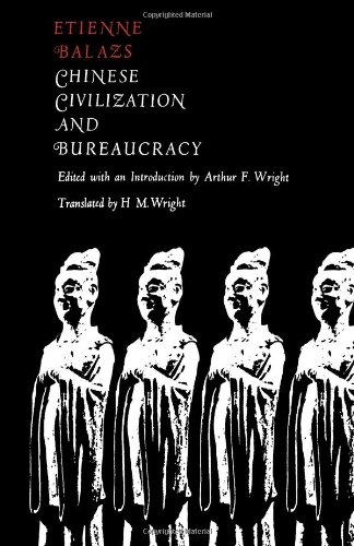 Chinese Civilization and Bureaucracy: Variations on a Theme
