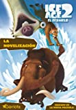 Ice Age 2: El Deshielo: La Novelizacion (Ice Age 2: The Meltdown (Spanish Paperback)) (Spanish Edition)