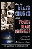 img - for Can the Black Church Save Young Black America? Closing the Educational Achievement Gap book / textbook / text book