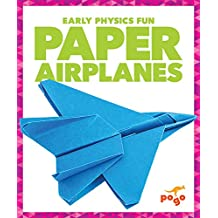 Paper Airplanes (Pogo: Early Physics Fun)