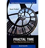img - for By Susie Vrobel - Fractal Time: Why a Watched Kettle Never Boils (Studies of Nonlin (2011-01-22) [Hardcover] book / textbook / text book
