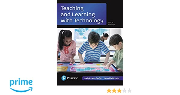 ~Pearson Teaching /& Learning with Technology 6th Ed ~by McDonald /& Lever-Duffy~