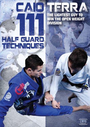 Half Guard (111 Half Guard Techniques with Caio Terra)
