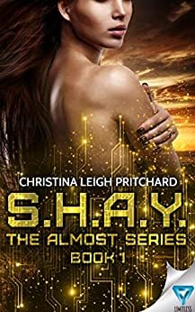 S.H.A.Y. (The Almost Series Book 1) by [Pritchard, Christina Leigh]