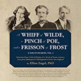 img - for A Whiff of Wilde, a Pinch of Poe, and a Frisson of Frost: A Dab of Dickens, Vol. 3; Selections from a Dab of Dickens & a Touch of Twain, Literary ... Old England to Frost's New England book / textbook / text book