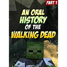 A Minecraft Oral History of The Walking Dead: An Unofficial Minecraft Zombie Adventure (ft. Sky vs. Zombies Book 1)