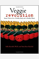 Veggie Revolution: Smart Choices for a Healthy Body and a Healthy Planet
