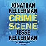 Crime Scene: A Novel | Jonathan Kellerman,Jesse Kellerman