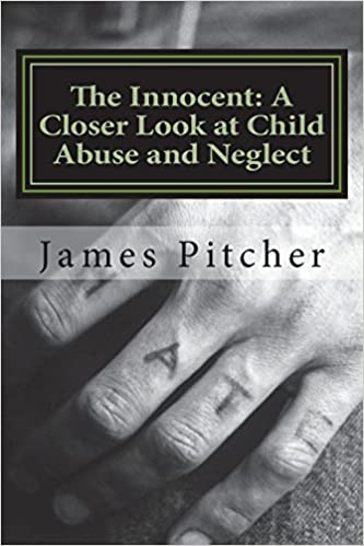 The Innocent: A Closer Look at Child Abuse and Neglect