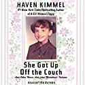 She Got Up Off the Couch Audiobook by Haven Kimmel Narrated by Haven Kimmel