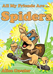 All My Friends Are Spiders - All about Spiders For Kids: Do Spiders Bite? What is Spiders Web? – Spiders Pictures and Spiders Facts (Kids Learning: Amazing Animals Books for Kids 4-8)
