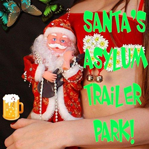 Santa's Asylum Trailer Park ()