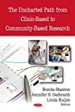 The Uncharted Path from Clinic-Based to Community-Based Research, , 1604569581