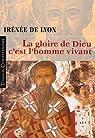La gloire de Dieu, c'est l'homme vivant par Irénée de Lyon