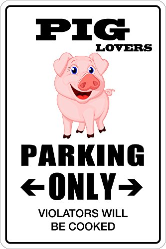 "Pig Lovers Parking Only 8"" x 12"" Metal Novelty Sign Aluminum"
