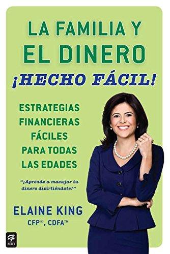 La familia y el dinero ¡Hecho fácil! (Family and Money, Made Easy!) (Spanish Edition)