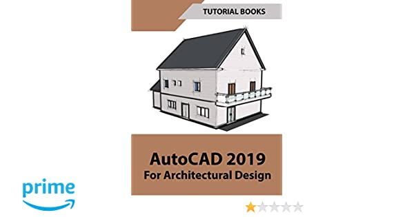 Amazoncom Autocad 2019 For Architectural Design