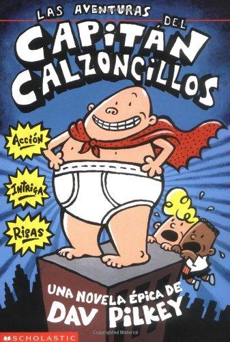 Las aventuras del Capitn Calzoncillos (Spanish Edition)