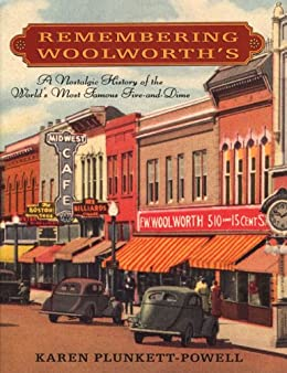 Remembering Woolworths A Nostalgic History Of The Worlds Most Famous Five And Dime