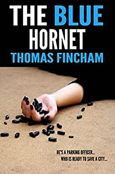 The Blue Hornet (A Comedy Murder Mystery of Crime and Suspense) by [Fincham, Thomas]