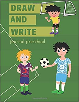 Draw And Write Journal Preschool Primary Composition Notebook For Kids Half Blank Page Cute Soccer Football Design Beginner Calligraphy Practice Workbooks Norah Amy 9781721699698 Amazon Com Books