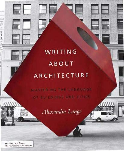 Pdf Reference Writing About Architecture: Mastering the Language of Buildings and Cities (Architecture Briefs)