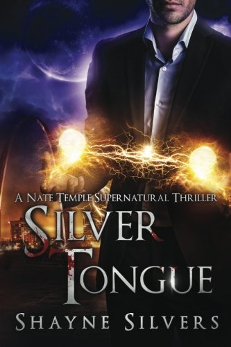 silver-tongue-a-novel-in-the-nate-temple-supernatural-thriller-series-the-temple-chronicles-volume-4