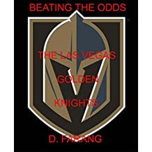 Beating the Odds : The Las Vegas Golden Knights