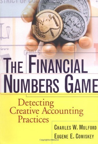 Financial Numbers Game Detecting Creative Accounting Practices by Mulford, Charles W., Comiskey, Eugene E. [Wiley,2002] [Hardcover]