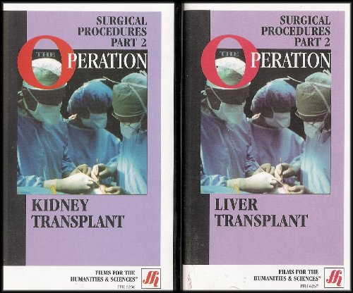 The Operation: Kidney and Liver Transplant (Surgical Procedures, Part 2) [2 VHS Tapes]