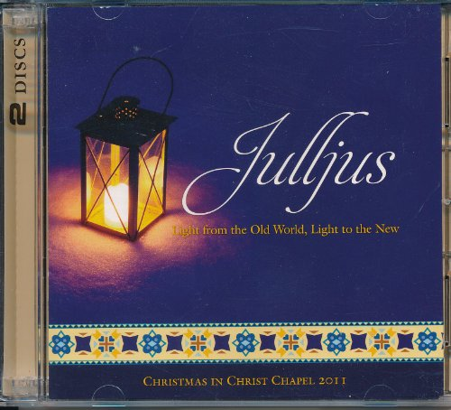 Julljus Light form the Old World, Light to the New Christmas In Christ Chapel 2011 ()