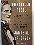 download ebook embattled rebel: jefferson davis as commander in chief pdf epub