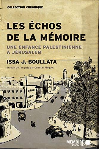(Les échos de la mémoire: Une enfance palestinienne à Jérusalem (French Edition))