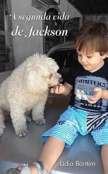 A segunda vida de Jackson por [Bantim, Lídia]