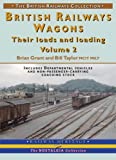 British Railways Wagons: Pt. 2: Their Loads and Loading (British Railways Collection)