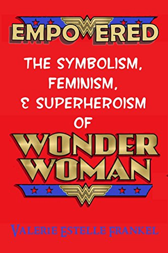 Amazon empowered the symbolism feminism and superheroism empowered the symbolism feminism and superheroism of wonder woman by frankel fandeluxe Image collections