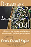 Dreams Are Letters from the Soul: Discover the Connections Between Your Dreams and Your Spiritual Life