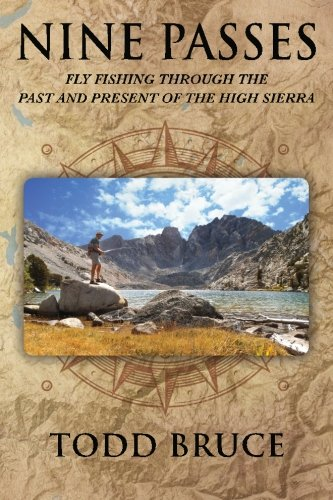 - Nine Passes: Fly Fishing through the Past and Present of the High Sierra (Black and White)