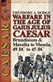 Warfare in the Age of Gaius Julius Caesar-Volume 2, Theodore Dodge, 1782821597