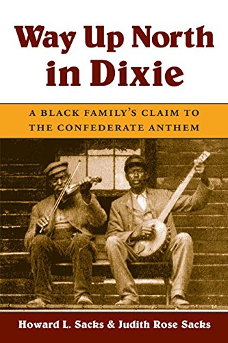 (Way up North in Dixie: A Black Family's Claim to the Confederate Anthem (Music in American)