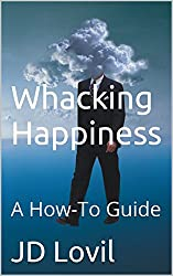 Whacking Happiness: A How-To Guide