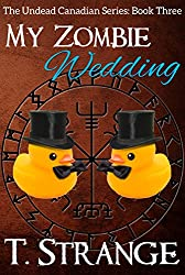 My Zombie Wedding (The Undead Canadian Series Book 3)