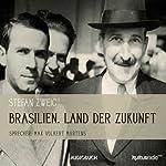 Brasilien: Land der Zukunft | Stefan Zweig