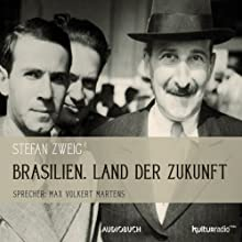 Brasilien: Land der Zukunft | Livre audio Auteur(s) : Stefan Zweig Narrateur(s) : Max Volkert Martens
