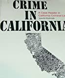 Crime in California : A Case Reader in California Criminal Law, Kubicek, Laurie, 0757545378