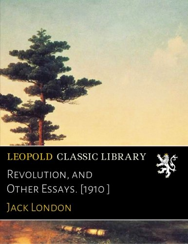 Download Revolution, and Other Essays. [1910 ] pdf epub