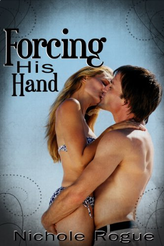Romance Erotica: Forcing His Hand