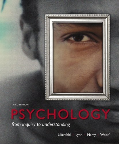 Psychology: From Inquiry to Understanding (3rd Edition) 3rd (third) by Lilienfeld, Scott O., Lynn, Steven J, Namy, Laura L., Woolf, (2013) Hardcover (Lilienfeld Psychology From Inquiry To Understanding 4th Edition)